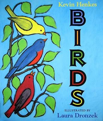 Birds By Henkes, Kevin/ Dronzek, Laura (ILT)