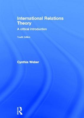 International Relations Theory By Weber, Cynthia