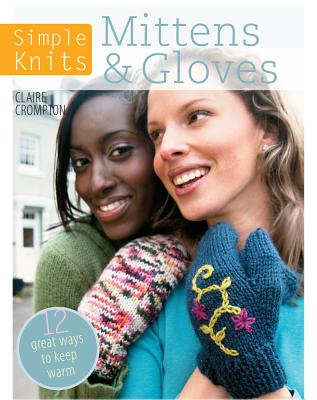 Knitted Mittens & Gloves By Crompton, Clare